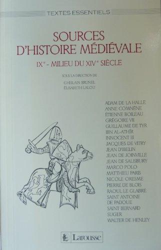 Sources d'histoire médiévale : IXe-milieu du XIVe siècle par Patrice Beck, Collectif