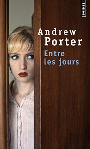 Entre les jours par Andrew Porter