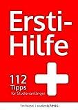 Ersti-Hilfe: 112 Tipps für Studienanfänger - erfolgreich studieren ab der