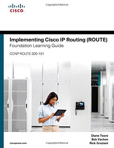 Implementing Cisco IP Routing (ROUTE) Foundation Learning Guide: (CCNP ROUTE 300-101) (Foundation Learning Guides) by Diane Teare (2015-01-25)