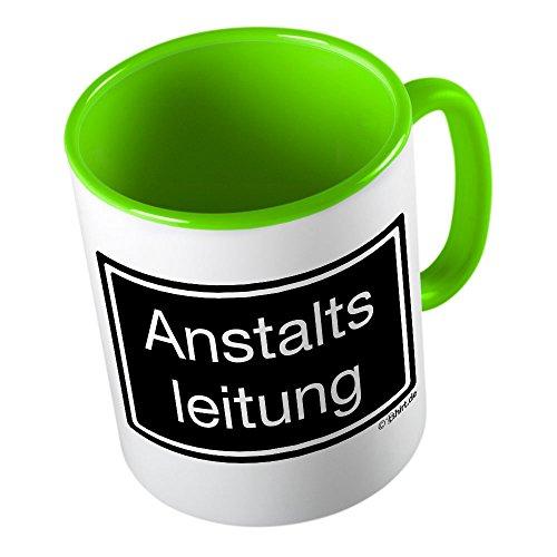 Anstaltsleitung  lustige Tasse - Kaffeetasse - Kaffee-Pott  hochwertig bedruckt mit lustigem Spruch...