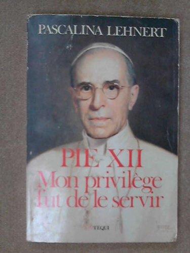 Pie XII, mon privilège fut de le servir par Pascalina Lehnert