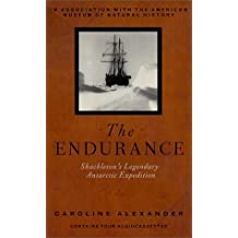 The Endurance: Shackleton's Legendary Antarctic Expedition by Caroline Alexander (1999-07-19)
