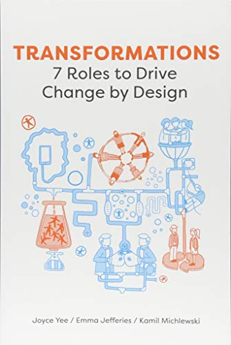 Transformations: 7 Roles to Drive Change by Design por Joyce Yee
