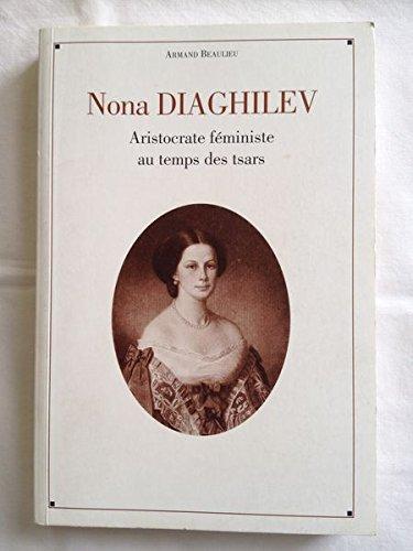 Nona Diaghilev : Aristocrate féministe au temps des tsars par Armand Beaulieu