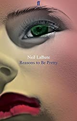 Reasons To Be Pretty by LaBute, Neil (November 17, 2011) Paperback