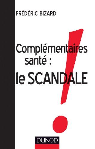 Complémentaires santé : Le scandale par Frédéric Bizard
