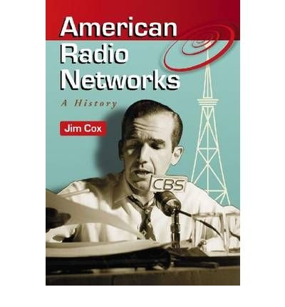 american-radio-networks-a-history-author-jim-cox-sep-2009