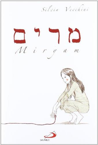 Miryam (Literatura Juvenil Religiosa) por Silvia Vecchini