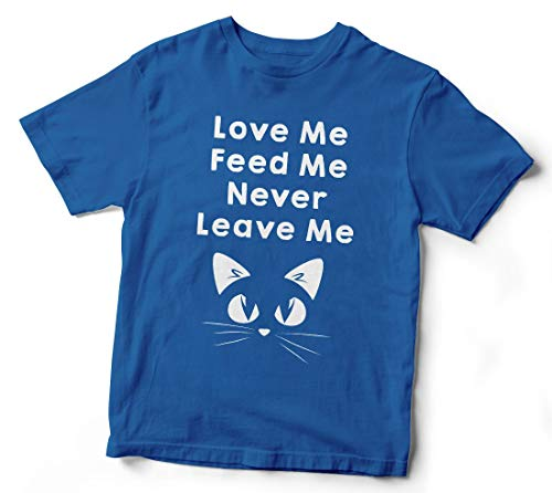 Attached Boyrfriend or Girlfriends Like A Cat Love Me Feed Me Never Leave Me Unisex Jungen Mädchen T-Shirt 04 Jahre