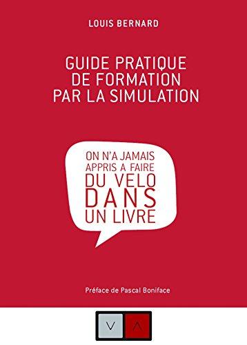 En ligne téléchargement gratuit Guide pratique de formation par la simulation: « On n'a jamais appris à faire du vélo dans un livre » pdf