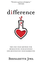 Difference: The one-page method for reimagining your business and reinventing your marketing