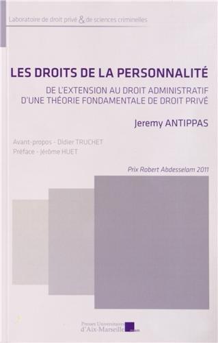 Les droits de la personnalité - De l'extension au droit administratif d'une théorie fondamentale de droit privé