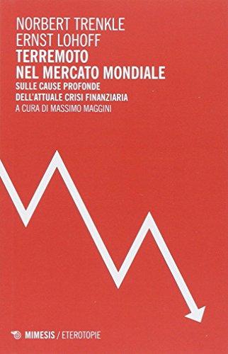 Terremoto nel mercato mondiale. Sulle cause profonde dell'attuale crisi finanziaria (Eterotopie) por Norbert Trenkle