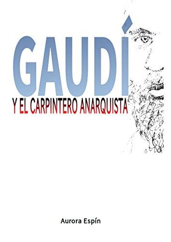 Gaudí y el carpintero anarquista