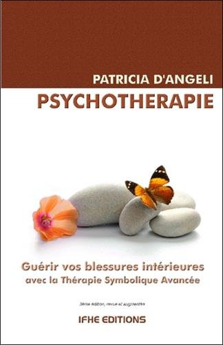 Psychothérapie : Guérir vos blessures intérieures avec la Thérapie Symbolique Avancée (TSA)