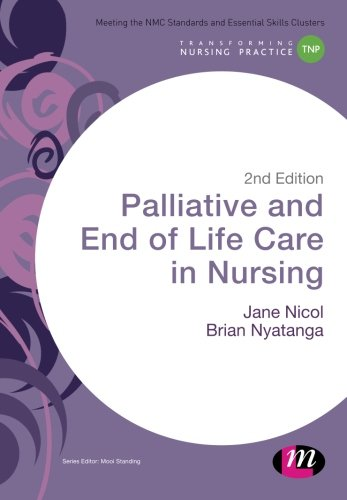 Palliative and End of Life Care in Nursing (Transforming Nursing Practice Series)