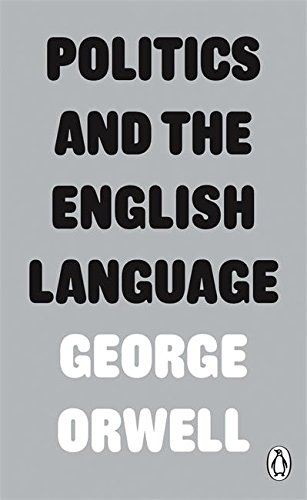 Politics and the English Language (Penguin Modern Classics) por George Orwell