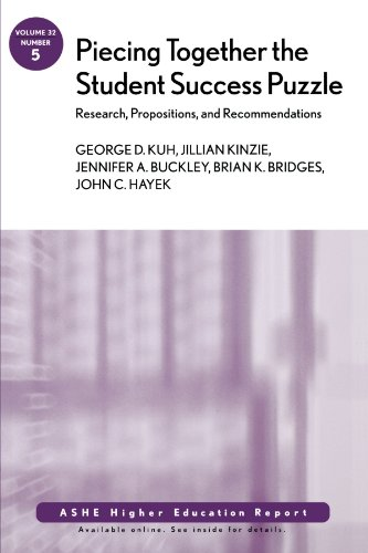 Piecing Together the Student Success Puzzle: Research, Propositions, and Recommendations: Ashe Higher Education Report (J-B ASHE Higher Education Report Series (AEHE))