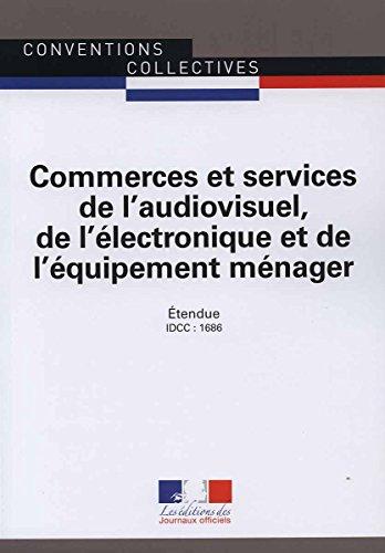 Commerces et services de l'audiovisuel, de l'électronique et de l'équipement ménager : IDCC 1686