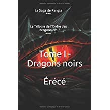 Tome I - Dragons noirs