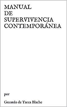 MANUAL DE SUPERVIVENCIA CONTEMPORÁNEA