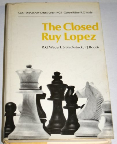 The Closed Ruy Lopez by R.G.Wade (1970-07-03)