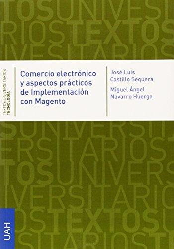 Comercio electrónico y aspectos prácticos de implementación con Magento por José Luis Castillo Sequera
