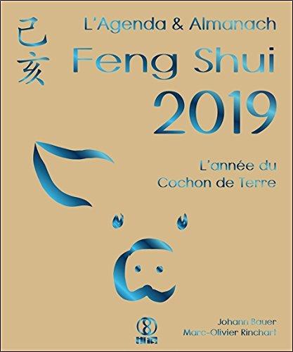 L'Agenda & Almanach Feng Shui 2019 - L'année du Cochon de Terre par Marc-Olivier Rinchart