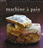 Machine à pain - Pains traditionnels et viennoiseries - 100 recettes
