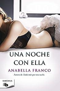 Una noche con ella par Anabella Franco