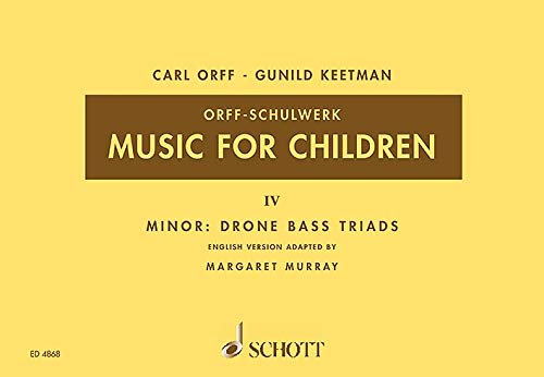 Music for Children: Minor: Drone Bass-Triads. Vol. 4. Singstimme, Blockflöte und Schlagzeug. Sing- und Spielpartitur. (Orff-Schulwerk)