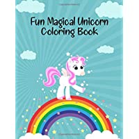 Fun Magical Unicorn Coloring Book: Funny Unicorn Activity Books for Kids Ages 4-8, Unicorn Coloring Book for Girls Ages 4-8 for Coloring Practice & More, Fun Activity Unicorn Coloring Book for Girls