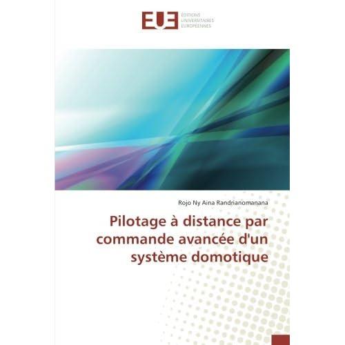 Pilotage A distance par commande avancee d'un systeme domotique