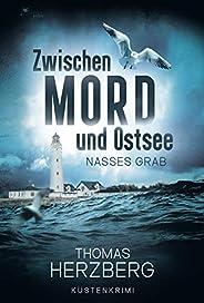Nasses Grab (Zwischen Mord und Ostsee, Küstenkrimi 1)