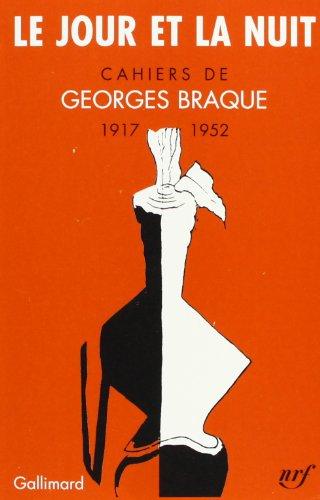Le Jour et la Nuit : Cahiers de Georges Braque, 1917-1952 par Georges Braque