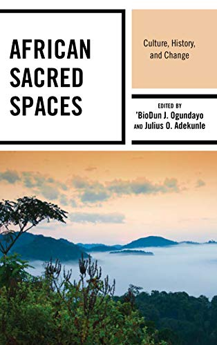 African Sacred Spaces: Culture, History, and Change