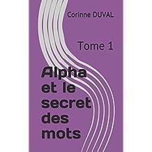 Alpha et le secret des mots: Tome 1