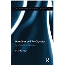 Host Cities and the Olympics (Routledtge Research in Sport, Culture and Society)