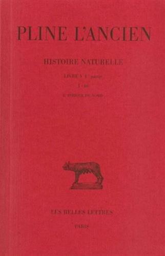 Histoire naturelle. Livre V, 1re partie: (Gographie: L'Afrique du Nord)