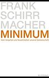 Minimum: Vom Vergehen und Neuentstehen unserer Gemeinschaft