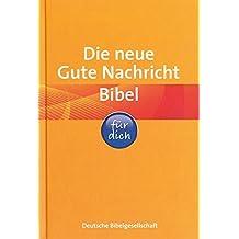 Die neue Gute Nachricht Bibel für dich: mit den Spätschriften des Alten Testaments und Informationsseiten rund um die Bibel