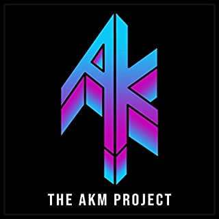 The Akm Project [Explicit]