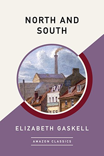 North and South (AmazonClassics Edition) (English Edition) por Elizabeth Gaskell