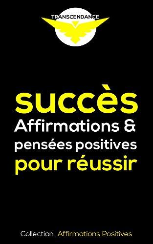 Succès : Affirmations et pensées positives pour réussir (Collection Affirmations Positives t. 1) par Maryan La Motivatrice