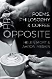 Opposite: Poems, Philosophy and Coffee