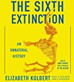 [(The Sixth Extinction: An Unnatural History)] [Author: Elizabeth Kolbert] published on (February, 2014)