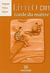 Littérature écrite, observation réfléchie de la langue CM1 : Guide du maître