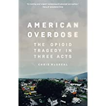 American Overdose: The Opioid Tragedy in Three Acts (English Edition)