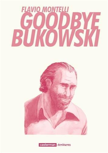 Goodbye Bukowski